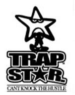 Trap star cant knock the hustle trademark of r world inc serial number 78825181 - Trap spar ...