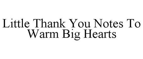 LITTLE THANK YOU NOTES TO WARM BIG HEARTS