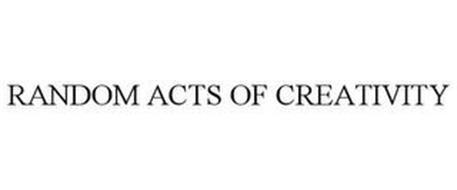 RANDOM ACTS OF CREATIVITY