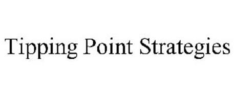 TIPPING POINT STRATEGIES