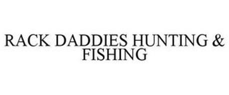 RACK DADDIES HUNTING & FISHING