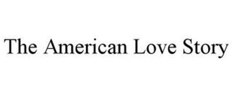 THE AMERICAN LOVE STORY