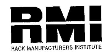 RMI RACK MANUFACTURERS INSTITUTE