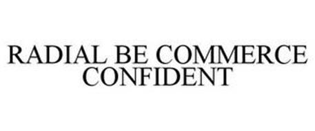 RADIAL BE COMMERCE CONFIDENT