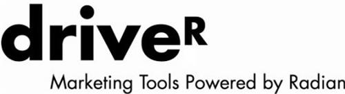 DRIVER MARKETING TOOLS POWERED BY RADIAN