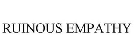 RUINOUS EMPATHY