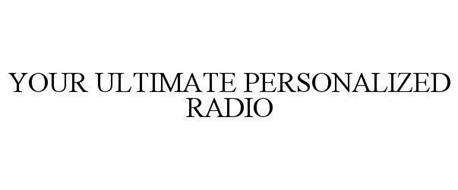 YOUR ULTIMATE PERSONALIZED RADIO