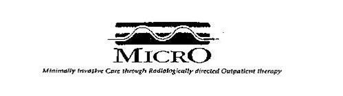 MICRO MINIMALLY INVASIVE CARE THROUGH RADIOLOGICALLY DIRECTED OUTPATIENT THERAPY