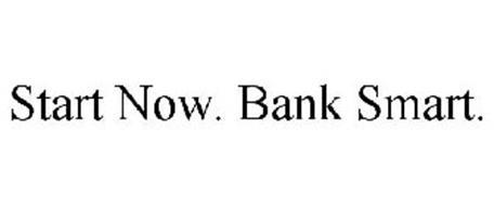 START NOW. BANK SMART.