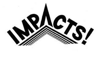 IMPACTS!