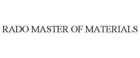 RADO MASTER OF MATERIALS