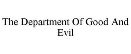 THE DEPARTMENT OF GOOD AND EVIL