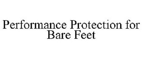 PERFORMANCE PROTECTION FOR BARE FEET