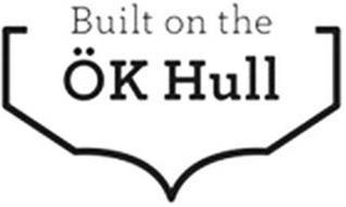 BUILT ON THE ÖK HULL
