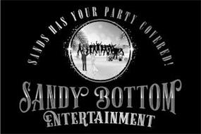 SANDY BOTTOM ENTERTAINMENT SANDS HAS YOUR PARTY COVERED!