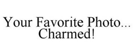 YOUR FAVORITE PHOTO... CHARMED!