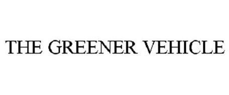 THE GREENER VEHICLE