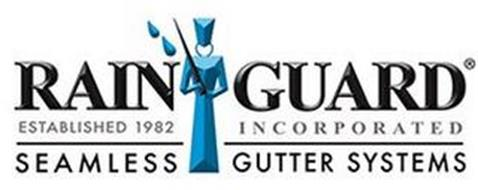 RAIN GUARD INCORPORATED SEAMLESS GUTTER SYSTEM ESTABLISHED 1982
