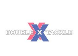 XX DOUBLE X TACKLE