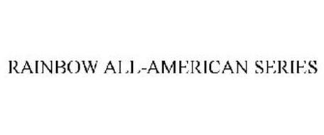 RAINBOW ALL-AMERICAN SERIES