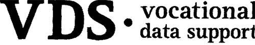 VDS VOCATIONAL DATA SUPPORT