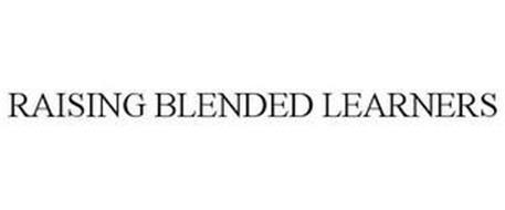 RAISING BLENDED LEARNERS