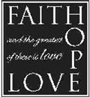 FAITH HOPE LOVE AND THE GREATEST OF THESE IS LOVE