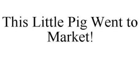 THIS LITTLE PIG WENT TO MARKET!