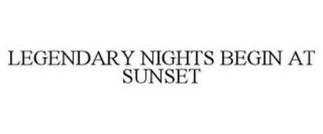 LEGENDARY NIGHTS BEGIN AT SUNSET