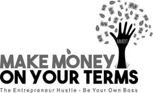 MMOYT MAKE MÒONEY ON YOUR TERMS THE ENTREPRENEUR HUSTLE - BE YOUR OWN BOSS