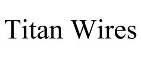 TITAN WIRES