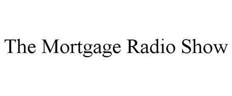 THE MORTGAGE RADIO SHOW