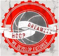 "HOOP DREAMZZZ ""WE DEVELOP FUTURES"""