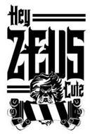 HEY ZEUS CUTZ