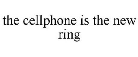 THE CELLPHONE IS THE NEW RING