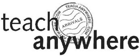 TEACH ANYWHERE TEACH ANYWHERE.COM ARRIVALS