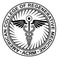AMERICAN COLLEGE OF REGENERATIVE MEDICINE ACRM