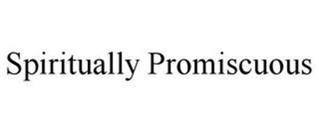 SPIRITUALLY PROMISCUOUS