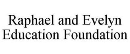 RAPHAEL AND EVELYN EDUCATION FOUNDATION