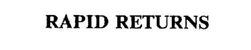 RAPID RETURNS