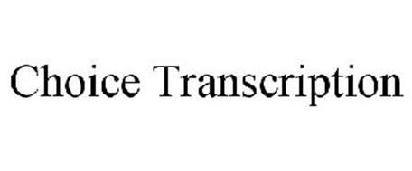 CHOICE TRANSCRIPTION