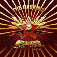 THE RASKINS R THERE AND BACK