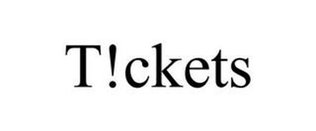 T!CKETS