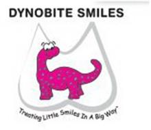 DYNOBITE SMILES TREATING LITTLE SMILES IN A BIG WAY