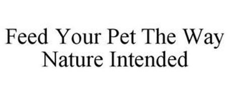 FEED YOUR PET THE WAY NATURE INTENDED