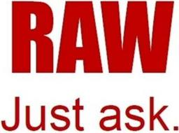 RAW JUST ASK.