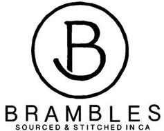 B BRAMBLES SOURCED & STITCHED IN CA