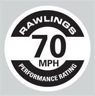 RAWLINGS PERFORMANCE RATING 70 MPH
