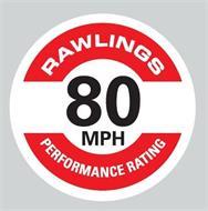 RAWLINGS PERFORMANCE RATING 80 MPH