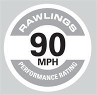 RAWLINGS PERFORMANCE RATING 90 MPH